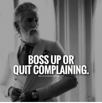 Memes, 🤖, and Boss: BOSS UP OR  QUIT COMPLAINING BOSS UP! businessmindset101