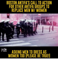 America, Facebook, and Funny: BOSTON ANTIFA'S CALL TO ACTION  FOR OTHER ANTIFA GROUPS TO  REPLACE MEN WI WOMEN  VIDEO CREDIT:  ON ANTIFA YOUTUBE.COM  ASKING MENTO DRESS AS  MILO  WOMEN TOO PLEASE BE TRUE! Hey Quinn, how about you shut your dumbass up. That would be much appreciated. Ladies and gentlemen, I present you, the new FASCISTS of our time. Remember, if you don't agree with them, you're a racist, homophobic, xenophobic, Nazi. Funny how they're the actual nazis 😂👌 bring it on ANTIFA... Special request for Quinn: Please get back in the kitchen. The sandwiches aren't going to make themselves. I believe all women should be able to do whatever they want, but for you, I bet you could make a mean sandwich 😋😋😋 so I'm starting this new hashtag!! getquinnbackinthekitchen antifa fascist fascism liberals libbys democraps liberallogic liberal ccw247 conservative constitution presidenttrump resist stupidliberals merica america stupiddemocrats donaldtrump trump2016 patriot trump yeeyee presidentdonaldtrump draintheswamp makeamericagreatagain trumptrain maga Add me on Snapchat and get to know me. Don't be a stranger: thetypicallibby Partners: @theunapologeticpatriot 🇺🇸 @too_savage_for_democrats 🐍 @thelastgreatstand 🇺🇸 @always.right 🐘 @keepamerica.usa ☠️ @republicangirlapparel 🎀 TURN ON POST NOTIFICATIONS! Make sure to check out our joint Facebook - Right Wing Savages Joint Instagram - @rightwingsavages