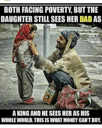 Be grateful for what you have. Somewhere others are praying for what you take for granted. Remember when you used to wish and pray and hope for what you have today. repost @4biddenknowledge: BOTH FACING POVERTY, BUT THE  DAUGHTER STILL SEES HER DAD AS  A KING AND HE SEES HER AS HIS  WHOLE WORLD. THIS IS WHAT MONEY CAN'T BUY Be grateful for what you have. Somewhere others are praying for what you take for granted. Remember when you used to wish and pray and hope for what you have today. repost @4biddenknowledge