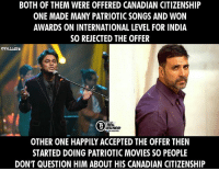 India doesn't support dual citizenship.  Respect A.R Rahman. <3  #Dynamite: BOTH OF THEM WERE OFFERED CANADIAN CITIZENSHIP  ONE MADE MANY PATRIOTICSONGS AND WON  AWARDS ON INTERNATIONAL LEVEL FOR INDIA  SO REJECTED THE OFFER  TROL  OTHER ONE HAPPILY ACCEPTED THE OFFER THEN  STARTED DOING PATRIOTIC MOVIES SO PEOPLE  DON'T QUESTION HIM ABOUT HIS CANADIAN CITIZENSHIP India doesn't support dual citizenship.  Respect A.R Rahman. <3  #Dynamite