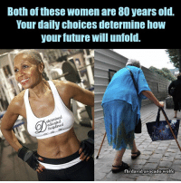Memes, Avocado, and 🤖: Both of these women are 80 years old.  Your daily choices determine how  your future Will unfold.  educated  A OD  b/david avocado Wolfe David Wolfe
