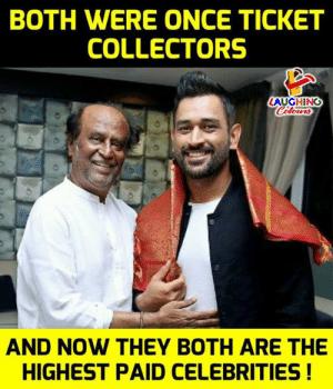 Indianpeoplefacebook, Celebrities, and Once: BOTH WERE ONCE TICKET  COLLECTORS  LAUGHING  AND NOW THEY BOTH ARE THE  HIGHEST PAID CELEBRITIES! #MSDhoni #Rajinikanth