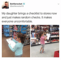 i wanted to post this other thing but at this time people are inactive so tomorrow: Bottlerocket  @bottle rocket 13  My daughter brings a checklist to stores now  and just makes random checks. It makes  everyone uncomfortable. i wanted to post this other thing but at this time people are inactive so tomorrow