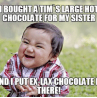 Hot Sister: BOUGH TATIMIS LARGE HOT  CHOCOLATE FOR MY SISTER  IDI PUT EX LAXCHOCOLATEI  THERE!