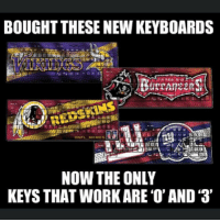 MoreKeyboardJokes: BOUGHT THESE NEW KEYBOARDS  NFL MEMEs  NOW THE ONLY  KEYS THAT WORK ARE O' AND 3' MoreKeyboardJokes