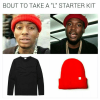 "Starter Kit, Starter, and Kit: BOUT TO TAKE A ""L"" STARTER KIT Like us for more -> Savagery"