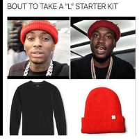 Memes, Starter Kit, and 🤖: BOUT TO TAKE A ''L'' STARTER KIT Make sure I never put this combination together 😏😏😏