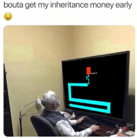For those who know...😱☠️💰 https://t.co/dIWjrI5Odn: bouta get my inheritance money early  s $  Level For those who know...😱☠️💰 https://t.co/dIWjrI5Odn