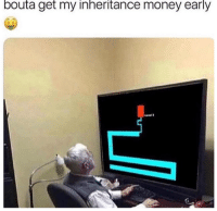Snapchat: DankMemesGang: bouta get my inheritance money early  s S Snapchat: DankMemesGang
