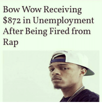 Bow Wow Receiving  $872 in Unemployment  fter Being Fired from  Rap 😂😂 Poor Bow Wow 💀💀