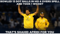 Shahid Afridi Official has a decent outing in the ongoing Natwest T20 Blast game.: BOWLED 13 DOT BALLS IN HIS 4 OVERS SPELL  AND TOOK 1 WICKET  Hilton  THAT'S SHAHID AFRIDI FOR YOU Shahid Afridi Official has a decent outing in the ongoing Natwest T20 Blast game.