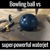 Why is this so satisfying to watch? 😂😂👌: Bowling ball VS  super powerful waterjet Why is this so satisfying to watch? 😂😂👌