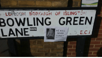 Our global family is making these tough times much more bearable: BOWLING GREEN  LANE  WE WILL  E.C.i  NEVER  FORGE Our global family is making these tough times much more bearable