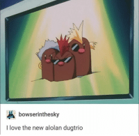 Bowser, Dank, and Love: bowser inthesky  I love the new alolan dugtrio ~Kingslayer Your Tumblr Dealer  Checkout : Pokémon GO