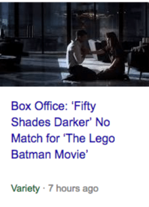 bitchphilosophercreator: Now this is a bright point for 2017: Box Office: 'Fifty  Shades Darker' No  Match for 'The Lego  Batman Movie'  Variety 7 hours ago bitchphilosophercreator: Now this is a bright point for 2017
