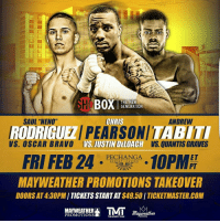 "Boxing, Crazy, and Funny: BOX  THE NEW  GENERATION  ANDREW  CHRIS  SAUL 'NENO""  ABITI  VS. OSCAR BRAVO USIUSTIN DELOACH  VS, QUANTIS GRAVES  FRI FEB 24  10PMPT  PECHANGA  RESORT  CASINO  MAYWEATHER PROMOTIONS TAKEOVER  DOORS AT TICKETS STARTAT  TICKETMASTER.COM  MAYWEATHER  PROMOTIONS  SPORTS  THE MONEY TEAM Fight of the week : this fight is going to be crazy everyone tune in on showtime today🙌🙌🙌 @floydmayweather @mayweatherpromotions"