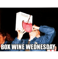 Boxing, Drinking, and Wine: Box WINE WEDNESDAY If relaxing after a long day of work by drinking not one but two bottles of wine is wrong, then maybe I don't want to be right. canilive 🍷🍷🍷💊💊😂😭😴