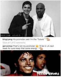 "Is Anyone Else Enjoying This? The Whole back and forth between @kingryang & @gervontaa 🤣 (Is Ryan Ready for Tank) ?? @oscardelahoya @goldenboyboxing KingRyan: BOXING MEMES  kingryang His promoter said I'm the ""future""  View all 1,313 comments  gervontaa That's not my promoter I'll be in LA next  week for sure keep that same energy  MENES Is Anyone Else Enjoying This? The Whole back and forth between @kingryang & @gervontaa 🤣 (Is Ryan Ready for Tank) ?? @oscardelahoya @goldenboyboxing KingRyan"