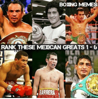 Rank These 6 Mexican Greats (1-6): BOXING MEMES  RANK THESE MEXICAN GREATS 1-0  BARRERA Rank These 6 Mexican Greats (1-6)