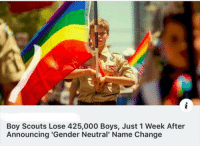 Change, Boy, and Boys: Boy Scouts Lose 425,000 Boys, Just 1 Week After  Announcing 'Gender Neutral' Name Change Boy Scouts