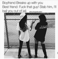 Sounds like a convo from earlier 😂😂😂😂: Boyfriend Breaks up with you  Best friend: Fuck that guy! Stab him,  ba  ou out of ja  @YourOriginalFuckGirl  TEAM Sounds like a convo from earlier 😂😂😂😂