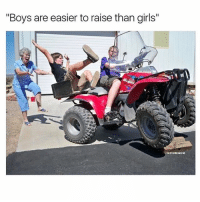 "Boys will be boys: ""Boys are easier to raise than girls""  BESTOFREDKECKS Boys will be boys"