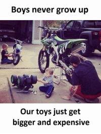 never growing up: Boys never grow up  our toys just get  bigger and expensive