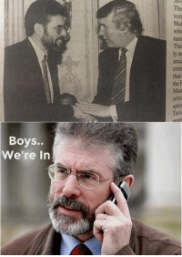 Don't worry lads, Gerry's been planning this for years  ~Dirty Dev: Boys..  we're in Don't worry lads, Gerry's been planning this for years  ~Dirty Dev