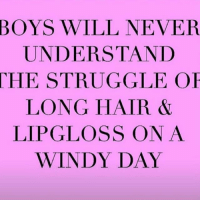 The struggle 😩 goodgirlwithbadthoughts 💅🏽: BOYS WILL NEVER  UNDERSTAND  THE STRUGGLE OF  LONG HAIR  LIPGLOSS ONA  WINDY DAY The struggle 😩 goodgirlwithbadthoughts 💅🏽