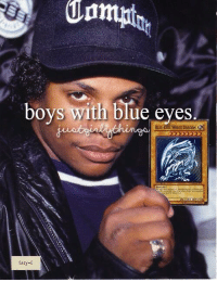~ Matt from the page Anime, Motherfucker, can you speak it? Stop By: Pokémon GO: boys with blue eyes  Eazy-E ~ Matt from the page Anime, Motherfucker, can you speak it? Stop By: Pokémon GO