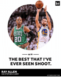 Respect.: br  30  ARRIOR  20  66 99  THE BEST THAT I'VE  EVER SEEN SHOOT.  RAY ALLEN  ON STEPHEN CURRY  HIT ESPN'S FIRST TAKE Respect.