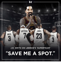 """Got room for one more?: br  ANTHONY  JAMES  WADE  PAUL  J.R. SMITH ON LEBRON'S SUPER TEAM'  """"SAVE ME A SPOT.""""  H/T NY DAILY NEWS Got room for one more?"""