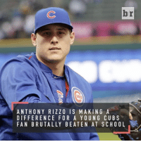 After a young fan was attacked at school, Cubs 1B Anthony Rizzo stepped up to help out StayStrong: br  ANTHONY RIZZO IS MAKING A  DIFFERENCE FOR A YOUNG CUBS  FAN BRUTALLY BEATEN AT SCHOOL After a young fan was attacked at school, Cubs 1B Anthony Rizzo stepped up to help out StayStrong