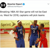 According to BleacherReport, The 2018 NBA All-Star game will not be East vs West but will be chosen by team captains and will be also played for charity...thoughts? 🏀⭐️🤔 @BleacherReport WSHH: BR  Bleacher Report  @BleacherReport  Breaking: NBA All-Star game will not be East  vs. West for 2018, captains will pick teams  Sprint  int  print  EAST  EAST According to BleacherReport, The 2018 NBA All-Star game will not be East vs West but will be chosen by team captains and will be also played for charity...thoughts? 🏀⭐️🤔 @BleacherReport WSHH