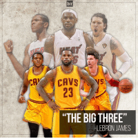 """After their Eastern Conference clincher, LeBron referred to himself, James Jones and Mike Miller as """"The Big Three."""" 🏀😂: br  CAVS  SPALDING  """"THE BIG THREE""""  LEBRON JAMES After their Eastern Conference clincher, LeBron referred to himself, James Jones and Mike Miller as """"The Big Three."""" 🏀😂"""
