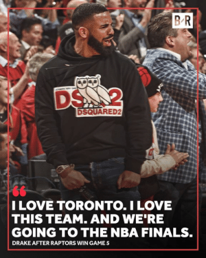 Bucks to the Finals confirmed 🤣: BR  DS 2  DSQUARED2  I LOVE TORONTO.I LOVE  THIS TEAM. AND WE RE  GOING TO THE NBA FINALS.  DRAKE AFTER RAPTORS WIN GAME Bucks to the Finals confirmed 🤣