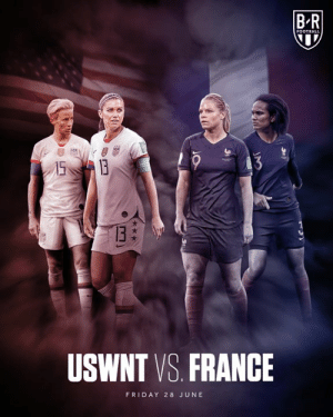 TODAY  USA vs. France in the World Cup quarterfinals 💥: BR  FOOTBALL  15B  3  13  USWNT VS. FRANCE  FRIDAY 28 JUNE TODAY  USA vs. France in the World Cup quarterfinals 💥