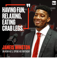 Birthday, Jameis Winston, and Hell: br  HAVING FUN  RELAXING,  EATING  CRAB LEGS  JAMEIS WINSTON  ON HOW HE'LL SPEND HIS BIRTHDAY Jameis Winston celebrating his birthday the only way he knows how 🙃