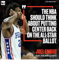 Trust the process, Joel.: br  HIT DEI LYNAM (CSN PHILLY)  THE NBA  SHOULD THINK  ABOUT PUTTING  CENTER BACK  ON THE ALLSTAR  BALLOT  JOELEMBID  ON NOT BEING NAMED A STARTER Trust the process, Joel.