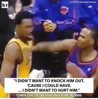 """Sports, Kobe, and Podcast: br  HIT ESPN'S TRUE HOOP PODCAST  """"I DIDN'T WANT TO KNOCK HIM OUT,  'CAUSE ICOULD HAVE.  I DIDN'T WANTTO HURT HIM.'  CHRIS CHILDS ON FIGHTING KOBE IN 2000 Whatever you say, Chris."""