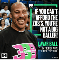 """*Looks at bank account*: BR  IF YOU CANT  AFFORD THE  ZO2S, YOURE  NOTABIG  BALLERU  LAVAR BALL  IN THE HIGH PRICE  BLLEB BBM OF NEW """"202"""" SHOE  D HIT TWITTER *Looks at bank account*"""