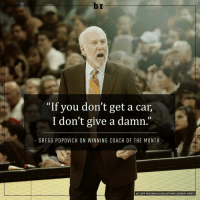 """Never change, Gregg Popovich. 😂😂😂: br  """"If you don't get a car,  I don't give a damn  GREGG POPOVICH ON WINNING COACH OF THE MONTH  H/T JEFF MCDONALD (SAN ANTONIO EXPRESS-NEWS) Never change, Gregg Popovich. 😂😂😂"""