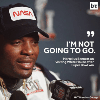 Super Bowl, White House, and House: br  I'M NOT  GOING TO GO  Martellus Bennett on  visiting White House after  Super Bowl win  H/T Brandon George 😳