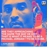 """Kobe Bryant, Michael Jordan, and The Game: BR  MAG  ARE THEY APPROACHING  THE GAME THE WAY HE DID?  THAT IS WHAT IT MEANS TO BE A  MICHAEL JORDAN TO BE A KOBE.  KOBE BRYANT  TO BIR'S HOWARD BECK Forget the dunks and the iconic jumper: Kobe shares what he thinks it means to """"be like Mike"""" http://ble.ac/2p57Ls6 #BRmag"""
