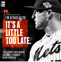 BRmag Exclusive: Many feel his baseball failure is inevitable. For better or worse, that hasn't stopped Tim Tebow. Download the B-R app for the full story (link in bio): br  MAG  I'M AFRAID AT 29  IT SA  LITTLE  TOO LATE  TIM TEBOW'S HIGH SCHOOL  BASEBALL TEAMMATE  BLAKE SANDERS BRmag Exclusive: Many feel his baseball failure is inevitable. For better or worse, that hasn't stopped Tim Tebow. Download the B-R app for the full story (link in bio)