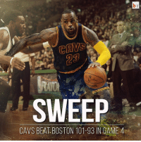 Bring out the brooms! Cleveland sweeps Boston! LeBron finishes with 27 PTS, 10 REB and 8 AST! 🏀: br  SWEEP  CAVS BEAT BOSTON 101-93 IN GAME 4 Bring out the brooms! Cleveland sweeps Boston! LeBron finishes with 27 PTS, 10 REB and 8 AST! 🏀