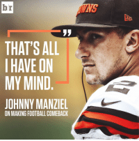 Johnny Manziel, Sports, and Manziel: br  THAT'S ALL  I HAVE ON  MY MIND  JOHNNY MANZIEL  ON MAKING FOOTBALL COMEBACK Johnny Comeback?