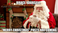 funny christmas: BRACE YOURSELF  FUNNY CHRISTMAS  MERRY CHRISTMAS POSTS ARE COMING