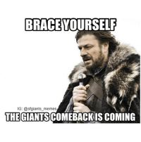 count on it. sfgiants gogiants mlb baseball comeback: BRACE YOURSELF  IG: @sfgiants memes  THE GIANTS  COMEBACK IS COMING count on it. sfgiants gogiants mlb baseball comeback