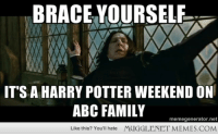 """<p>I&rsquo;m not complaining but&hellip; <a href=""""http://ift.tt/1AkVj6a"""">http://ift.tt/1AkVj6a</a></p>: BRACE YOURSELF  IT'S A HARRY POTTER WEEKEND ON  ABC FAMILY  memegenerator.net  Like this? You'll hate  MUGGLENET MEMES.COM <p>I&rsquo;m not complaining but&hellip; <a href=""""http://ift.tt/1AkVj6a"""">http://ift.tt/1AkVj6a</a></p>"""